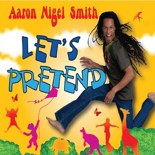 Let's Pretend by Aaron Nigel Smith