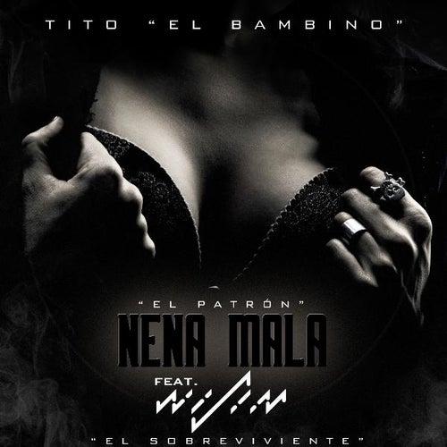 Nena Mala (feat. Wisin) di Tito El Bambino