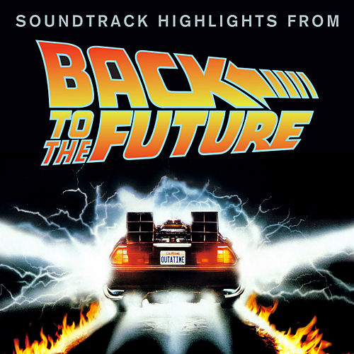 Soundtrack Highlights From 'Back to the Future' by Various Artists