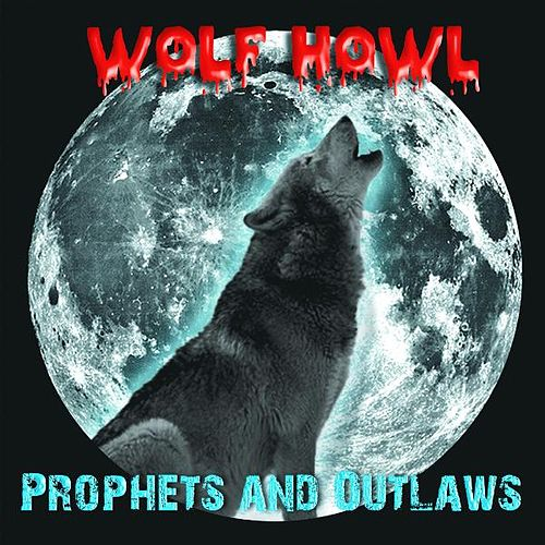 Wolf Howl by Prophets and Outlaws