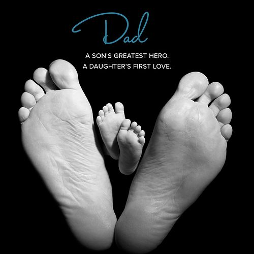 DAD: A Son's Greatest Hero. A Daughter's First Love by Various Artists