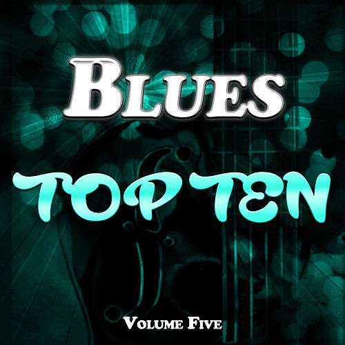 Blues Top Ten Vol. 5 de Various Artists