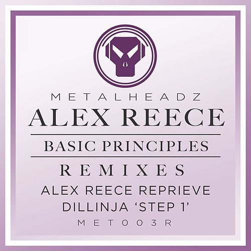 'Basic Principles (Alex Reece Reprieve) / Basic Principles (Dillinja 'Step 1') [2015 Remasters] by Alex Reece