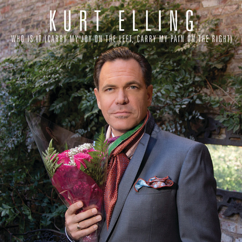 Who Is It (Carry My Joy On The Left, Carry My Pain On The Right) by Kurt Elling