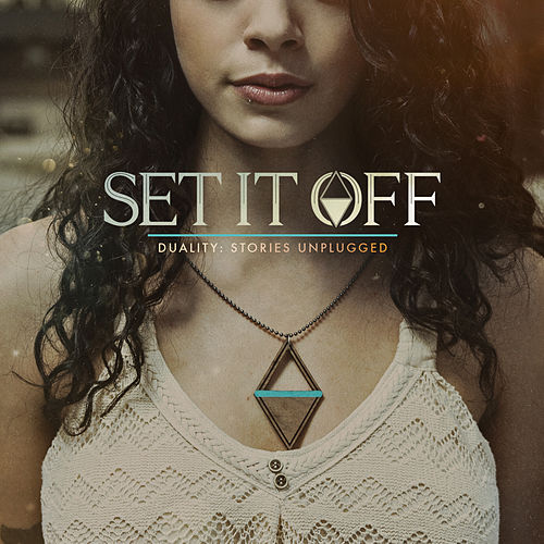 Duality: Stories Unplugged by Set It Off