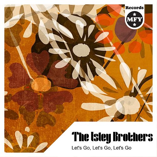 Let's Go, Let's Go, Let's Go van The Isley Brothers