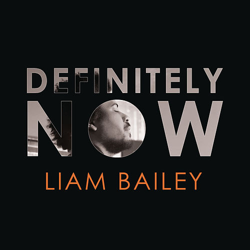 Definitely NOW de Liam Bailey