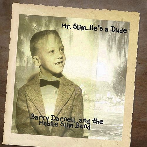 Mr. Slim... He's a Dude de Barry Darnell and the Mobile Slim Band