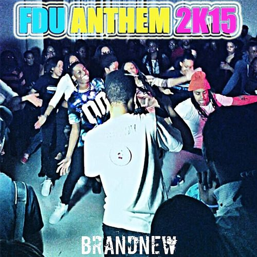 FDU Anthem 2K15 by Brand New