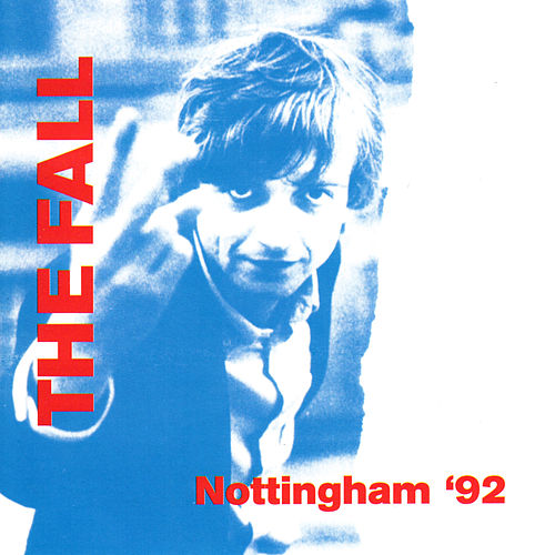 Nottingham '92 (Live) by The Fall