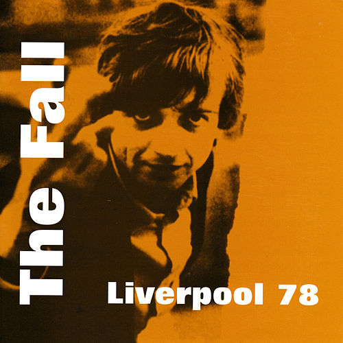 Liverpool 78 (Live) by The Fall