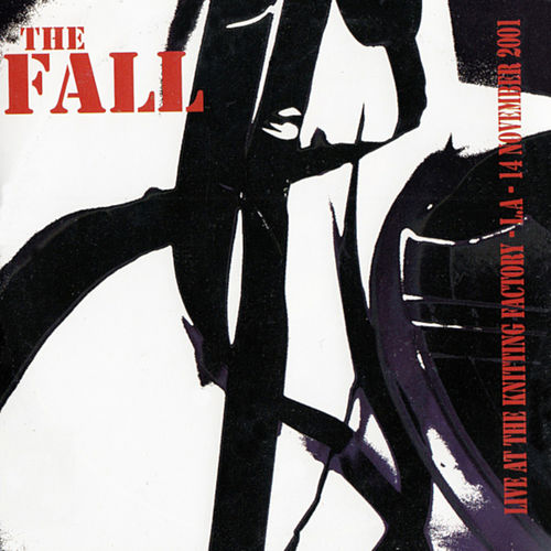 Live at the Knitting Factory, L.A. 2001 by The Fall