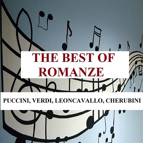 The Best of Romanze - Puccini, Verdi, Leoncavallo, Cherubini von Various Artists