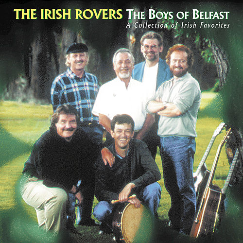 The Boys Of Belfast by Irish Rovers