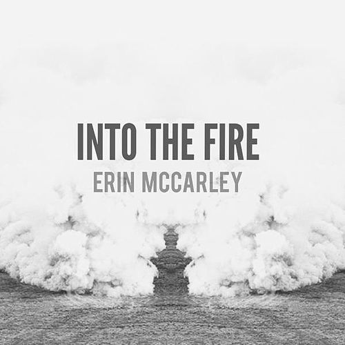 Into the Fire de Erin McCarley