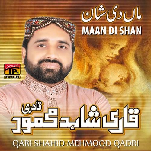 Maan Di Shan by Qari Shahid Mehmood Qadri