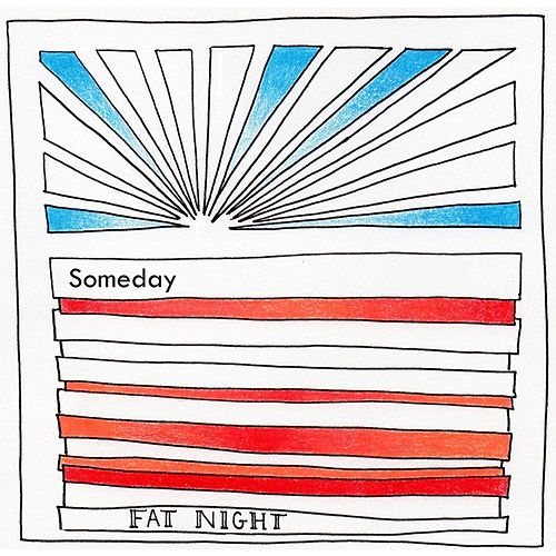Someday by Fat Night