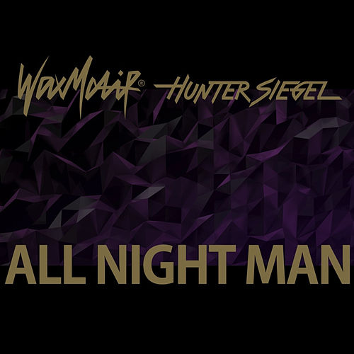 All Night Man von Wax Motif