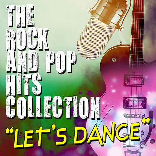 Let's Dance: The Rock and Pop Hits Collection di Various Artists
