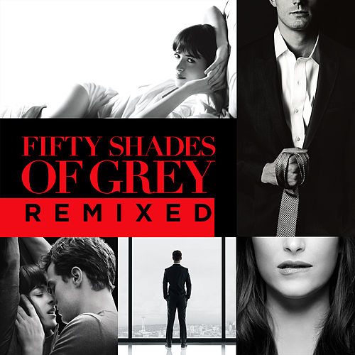 Fifty Shades Of Grey Remixed (Fifty Shades Of Grey Remixed) von Various Artists
