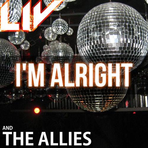 I'm Alright by L.I.V.