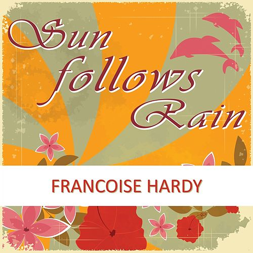 Sun Follows Rain de Francoise Hardy