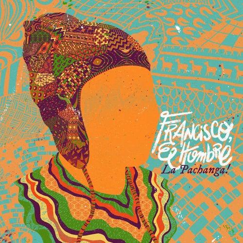 La Pachanga de Francisco el Hombre