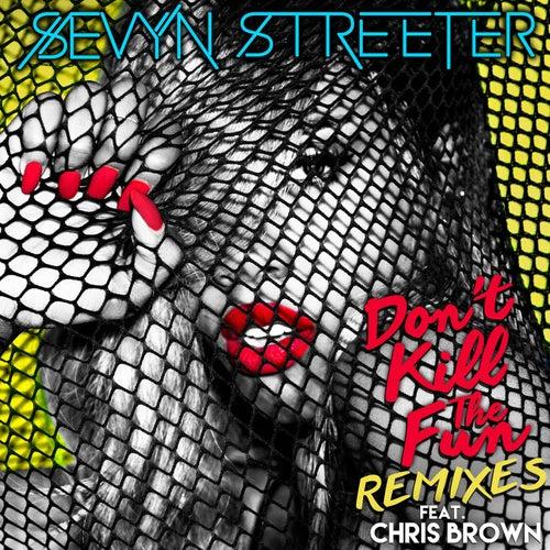 Don't Kill The Fun (feat. Chris Brown) (Remixes) by Sevyn Streeter
