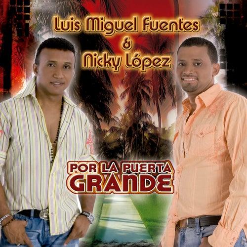 Por la Puerta Grande de Luis Miguel Fuentes