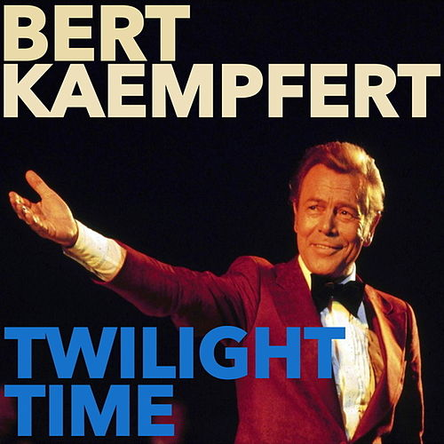 Twilight Time de Bert Kaempfert