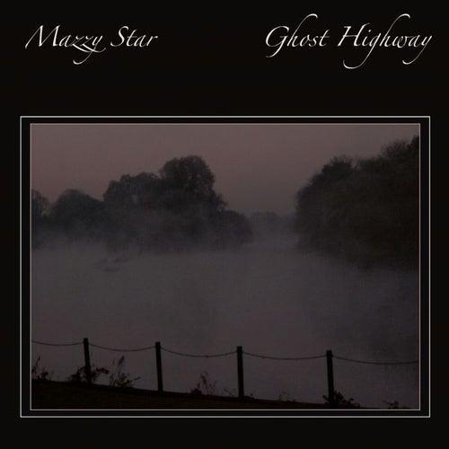 Ghost Highway de Mazzy Star
