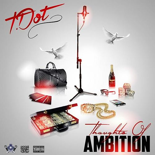Thoughts of Ambition von T. Dot