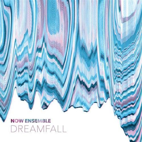 Dreamfall by Now Ensemble