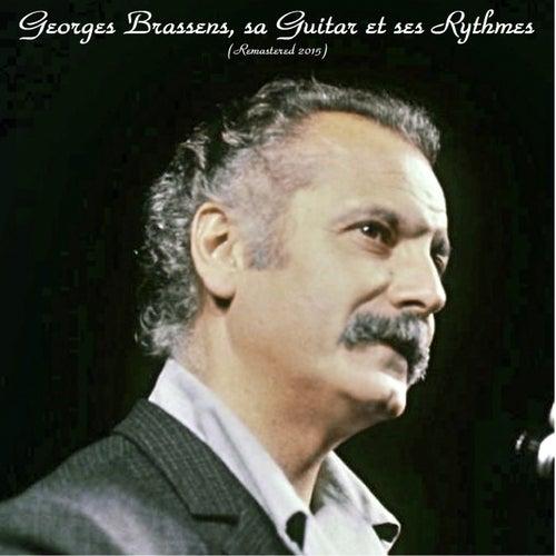 Georges Brassens, sa guitare et ses rythmes (Remastered 2015) de Georges Brassens