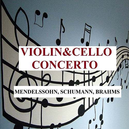 Violin&Cello Concerto - Mendelssohn, Schumann, Brahms von Various Artists