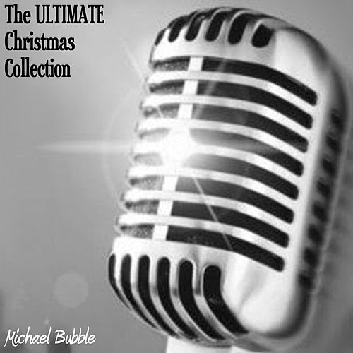 The Ultimate Christmas Collection von Michael Bubble