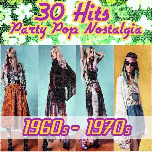 30 Hits - Party Pop Nostalgia 1960s - 1970s de Various Artists