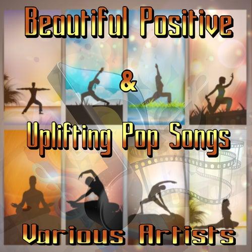 Beautiful Positive & Uplifting Pop Songs (Self Love Album) van Various Artists