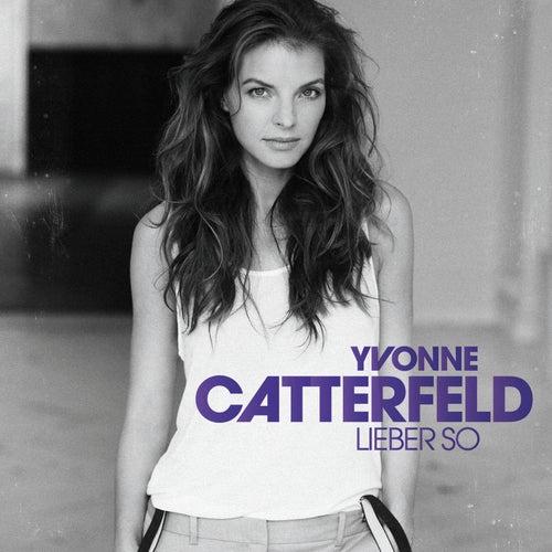Lieber so von Yvonne Catterfeld