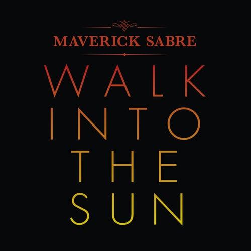 Walk Into The Sun de Maverick Sabre