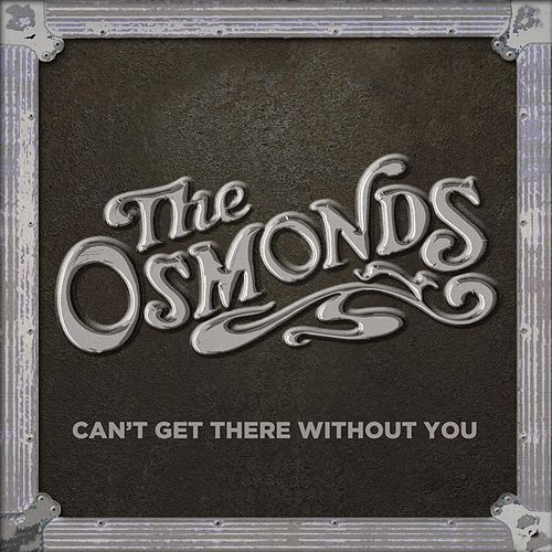 I Can't Get There Without You de The Osmonds