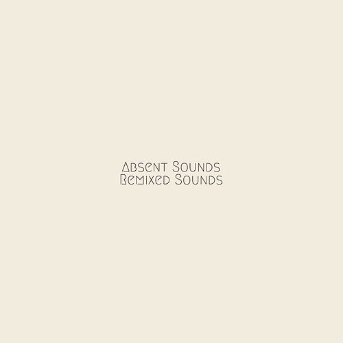 Absent Sounds Remixed Sounds by From Indian Lakes