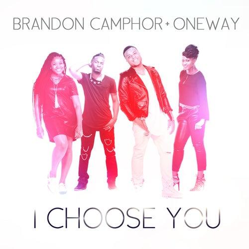 I Choose You by Brandon Camphor & OneWay