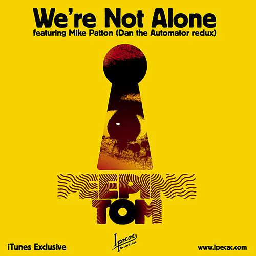 We're Not Alone (Itunes Exclusive) by Peeping Tom