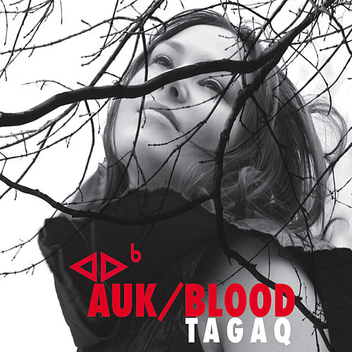 Auk / Blood by Tanya Tagaq