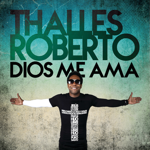 Dios Me Ama (Deluxe) by Thalles Roberto
