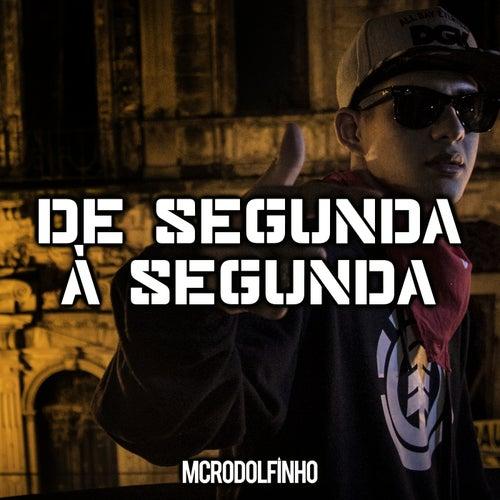 De Segunda a Segunda by Mc Rodolfinho