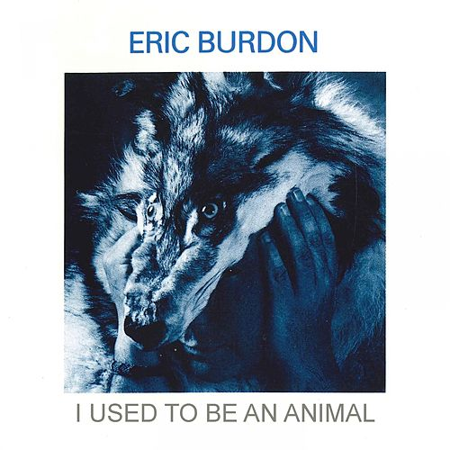 I Used to Be an Animal de Eric Burdon