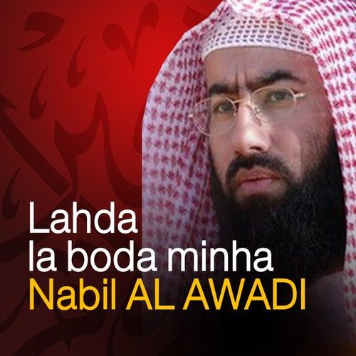 Lahda la boda minha (Quran - coran - islam - discours - dourous) by Nabil Al Awadi