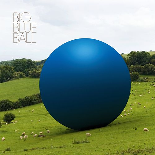 Big Blue Ball von Big Blue Ball
